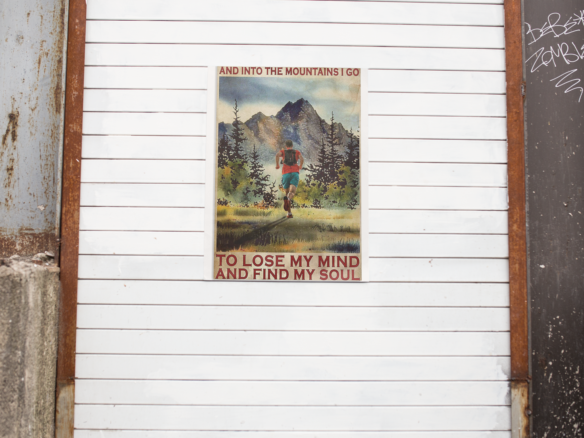 Running And into the mountains I go to lose my mind and find my soul poster 19