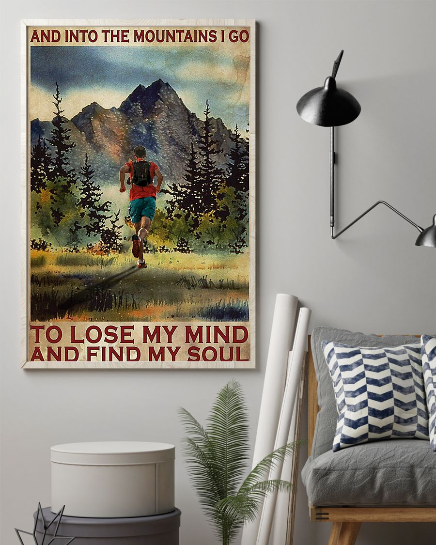 Running And into the mountains I go to lose my mind and find my soul poster 21
