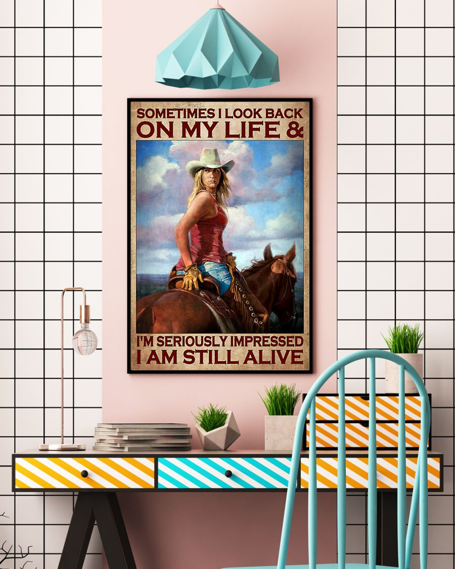 Sometimes I look back on my life and I'm seriously impressed I am still alive poster 21