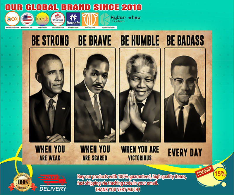 The Civil Right Leaders Be Strong Be Brave Be Humble poster 19