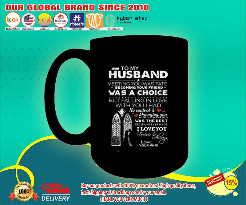To my husband meeting you was fate becoming your friend was a choice mug 17