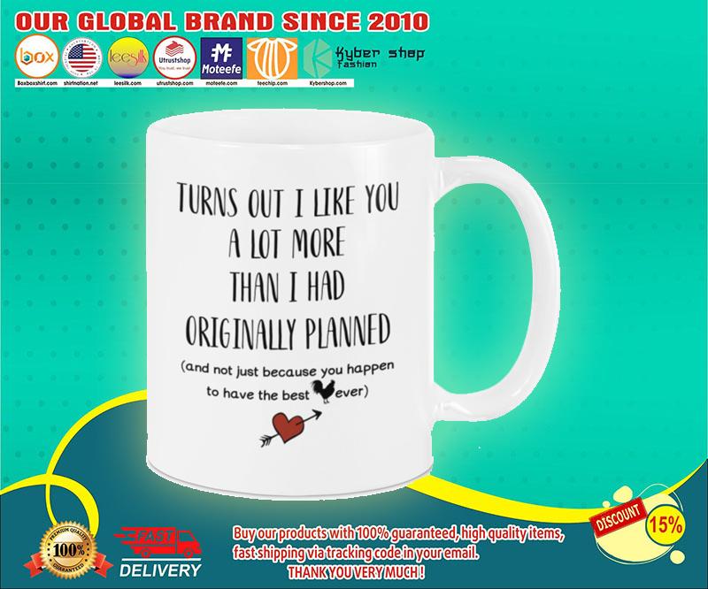 Turns out I like you a lot more than I had originally planned mug 19