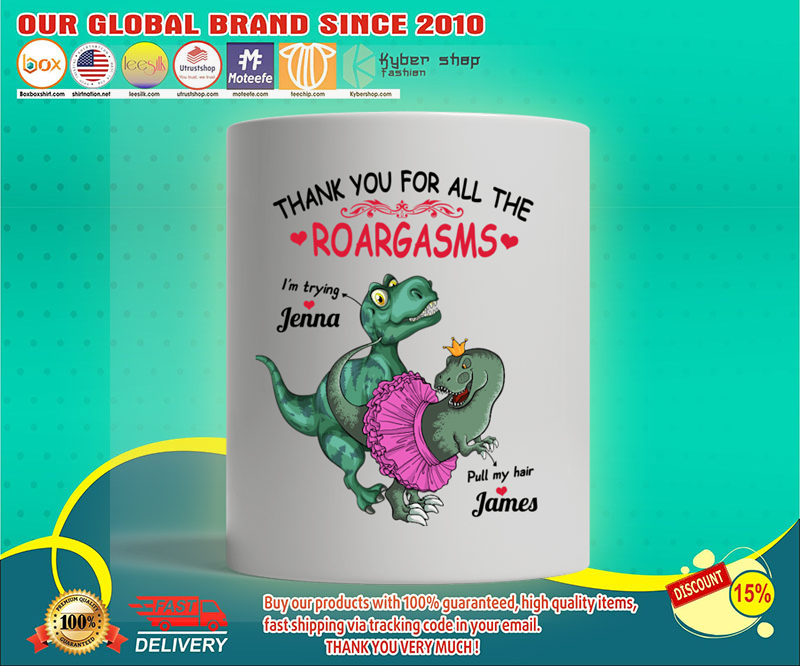 Valentine Dinosaur Thank you for all the roargasms Pull my hair I'm trying mug 19