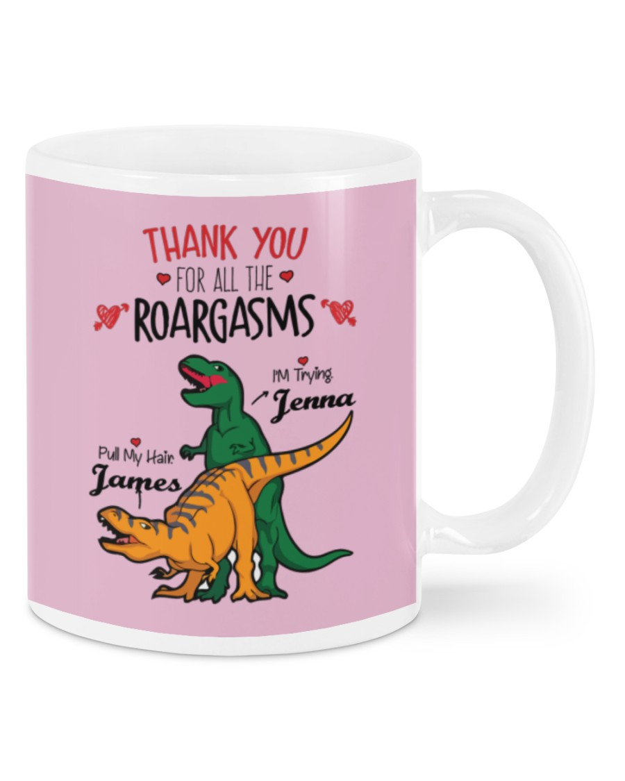 Valentine Dinosaur Thank you for all the roargasms Pull my hair I'm trying mug 21