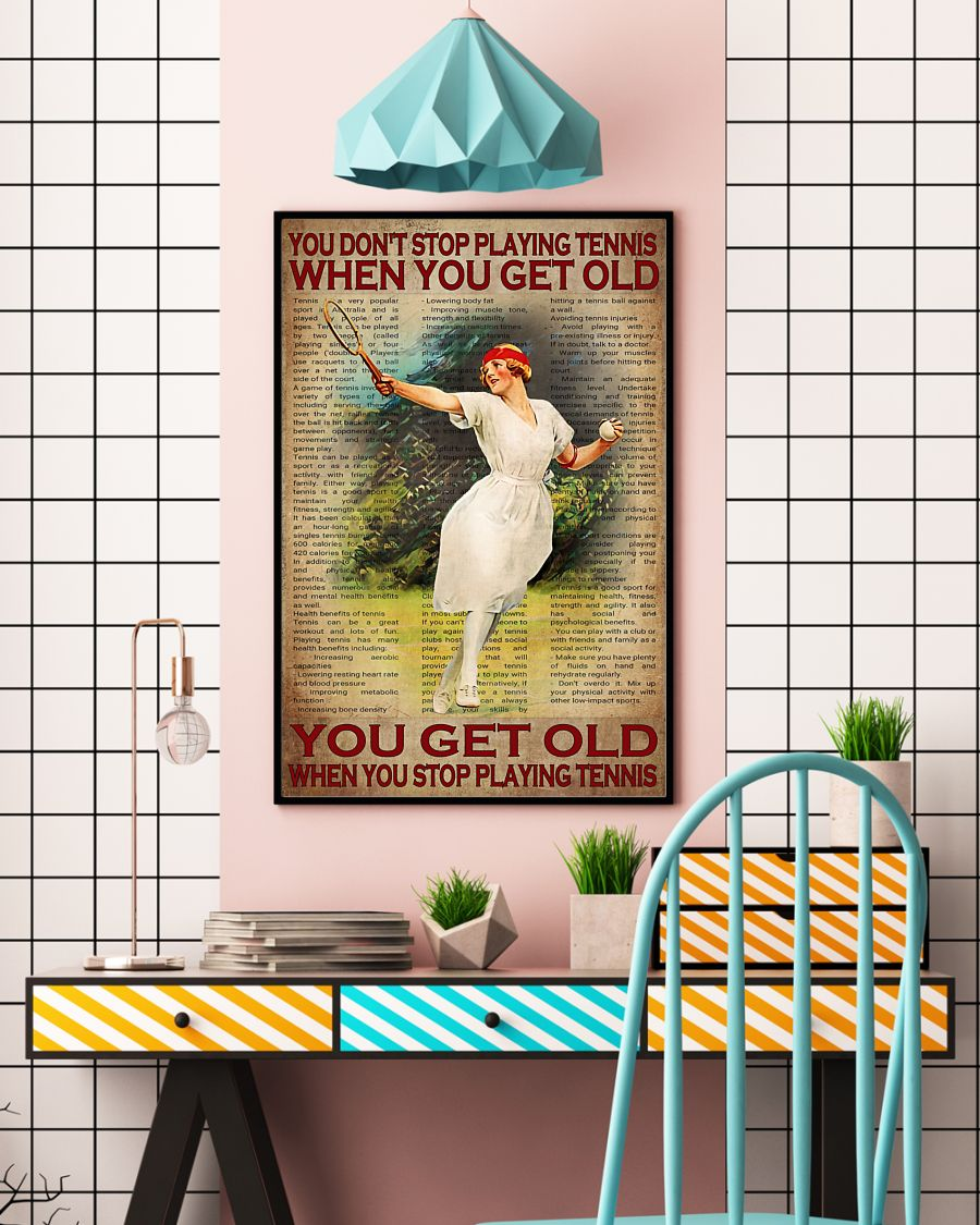 Woman You don't stop playing tennis when you get old poster 21