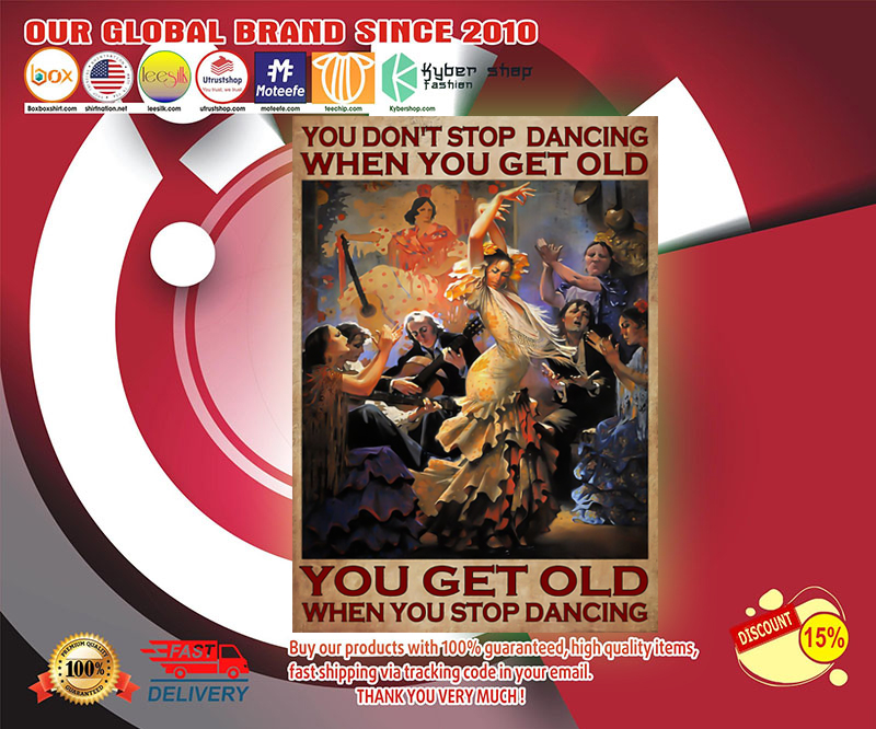You don't stop dancing when you get old poster 19