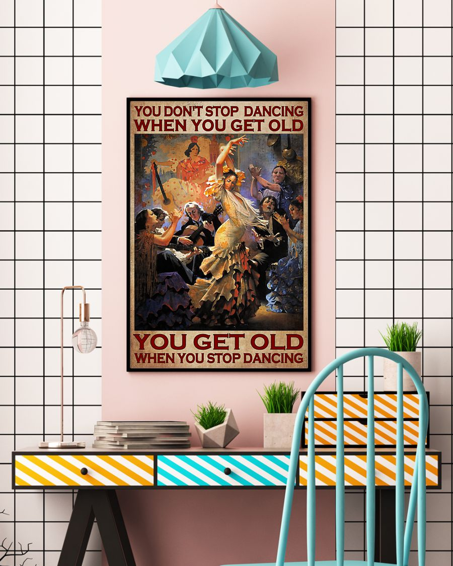 You don't stop dancing when you get old poster 21
