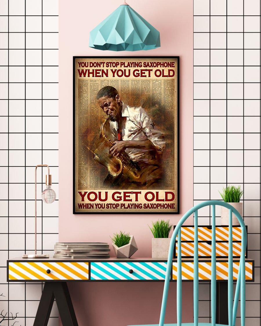 You don't stop playing saxophone when you get old poster 21