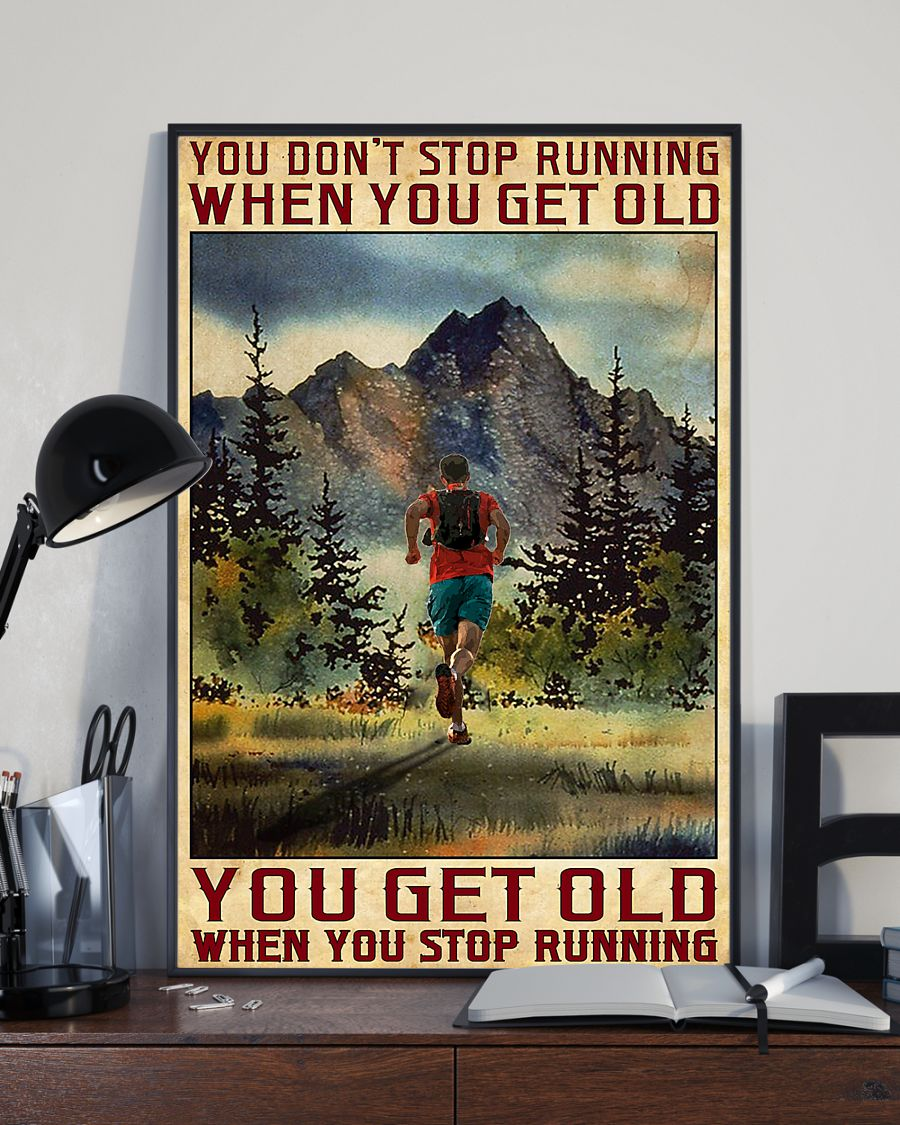 You get old when you stop running You don't stop running when you get old poster 21