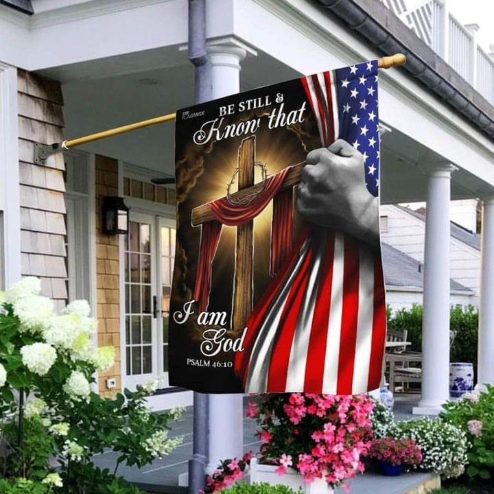 Be still and know that I am god American flag