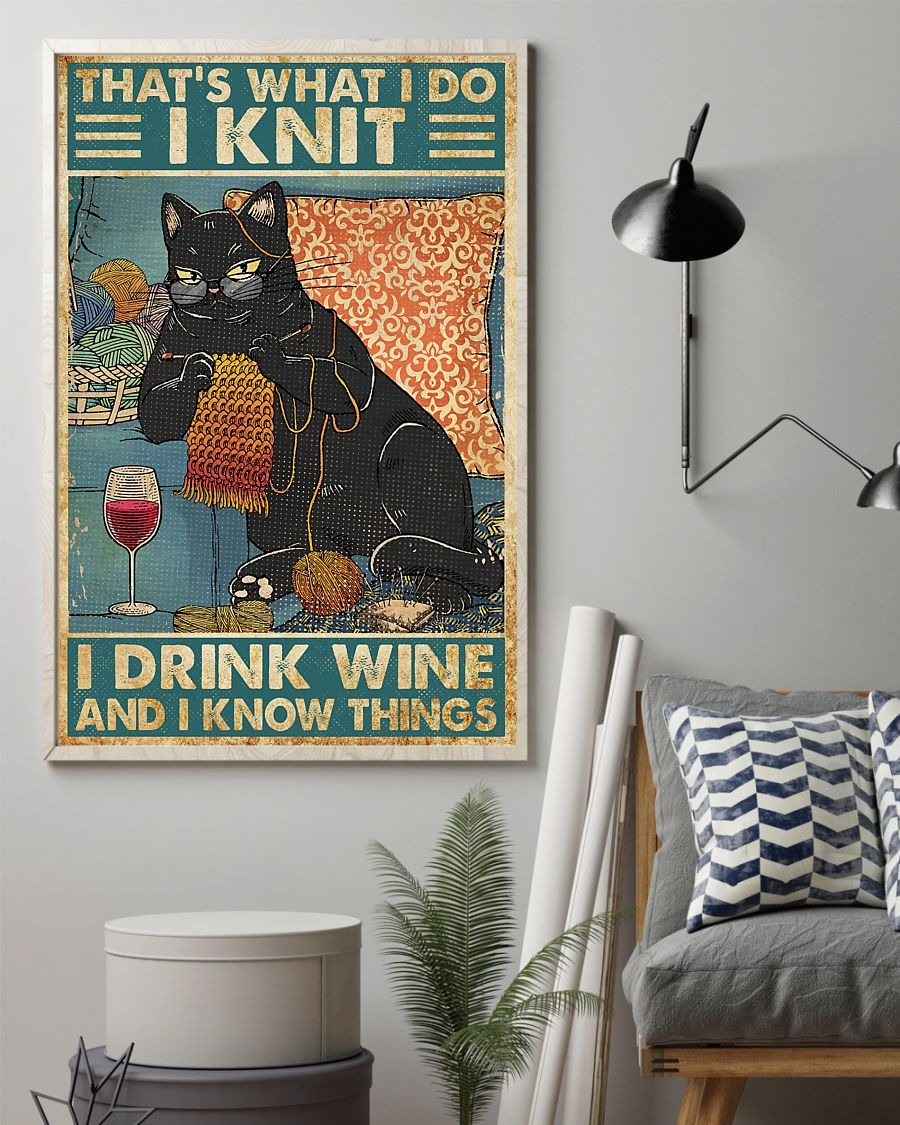 Cat That's what I do I knit I drink wine and I know things poster4