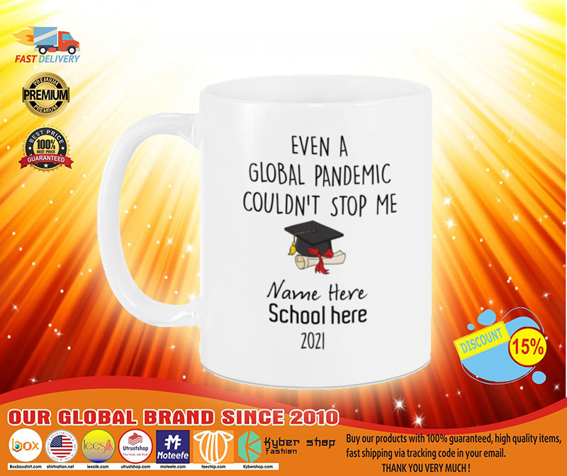Even a global pandemic couldn't stop me custom school name 2021 mug A3