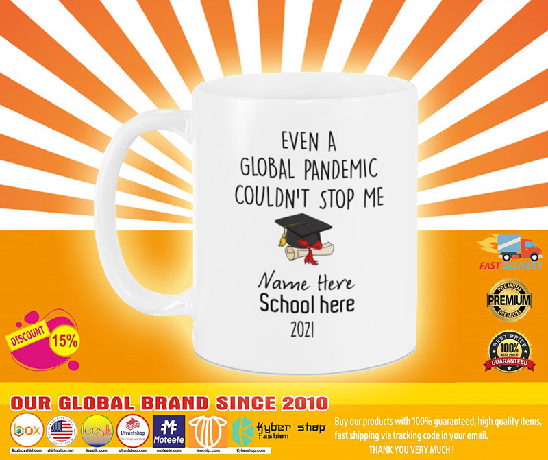Even a global pandemic couldn't stop me custom school name 2021 mug A4