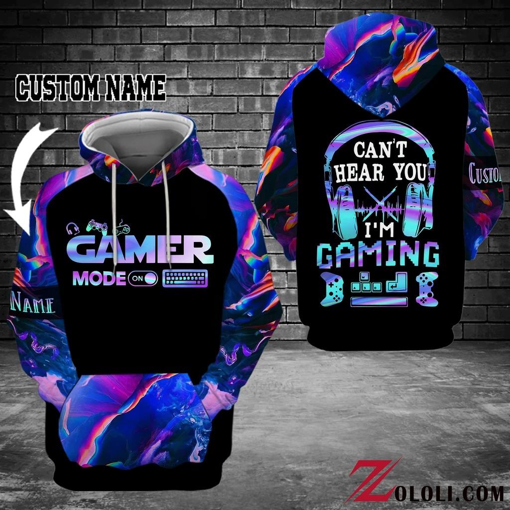 Gamer mode on Can't hear you I'm gaming custom name 3D hoodie