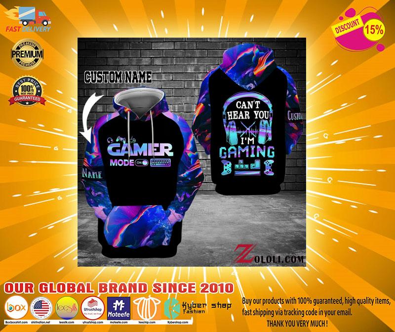 Gamer mode on Can't hear you I'm gaming custom name 3D hoodie4