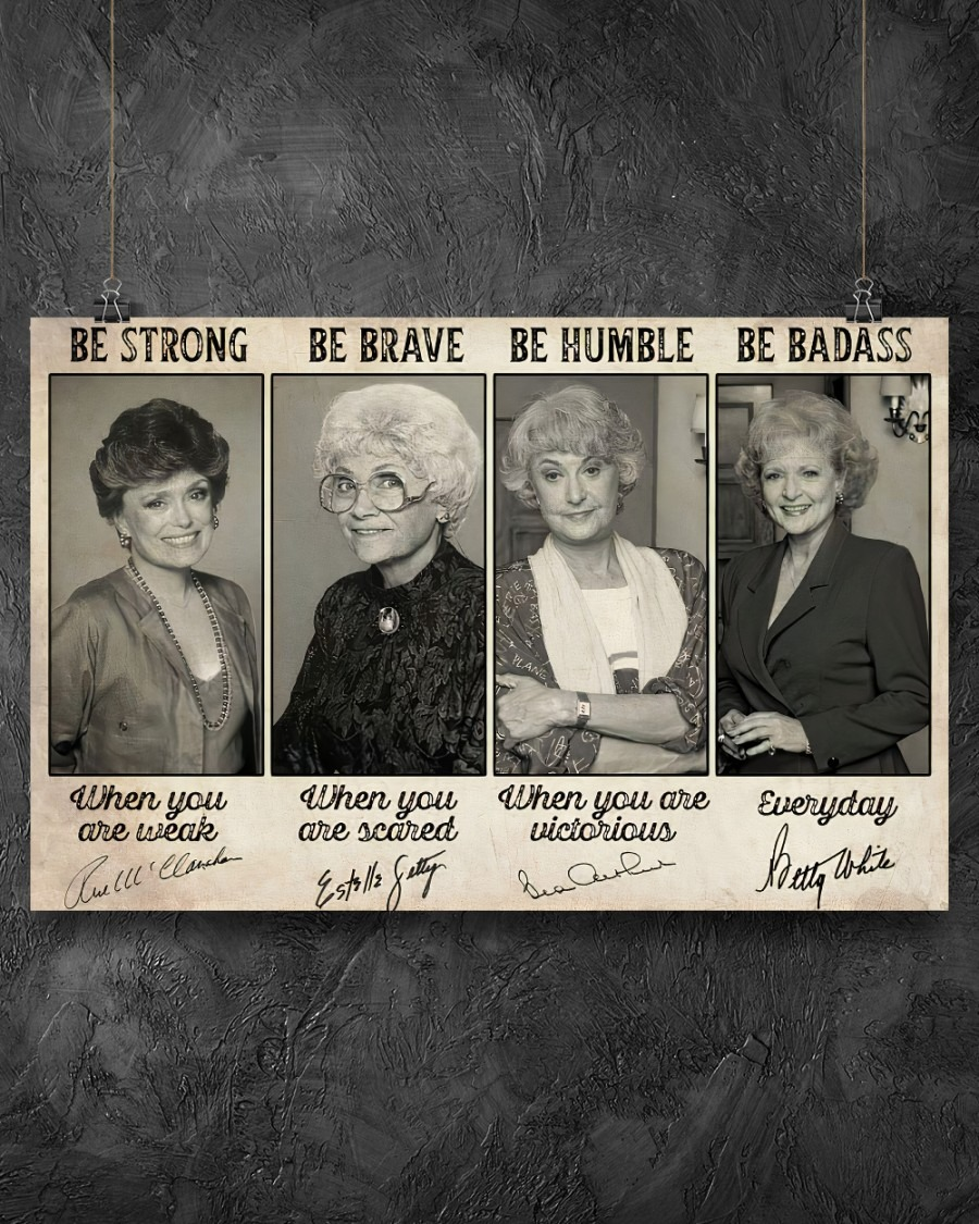 Golden Girls Be strong be brave be humble poster4