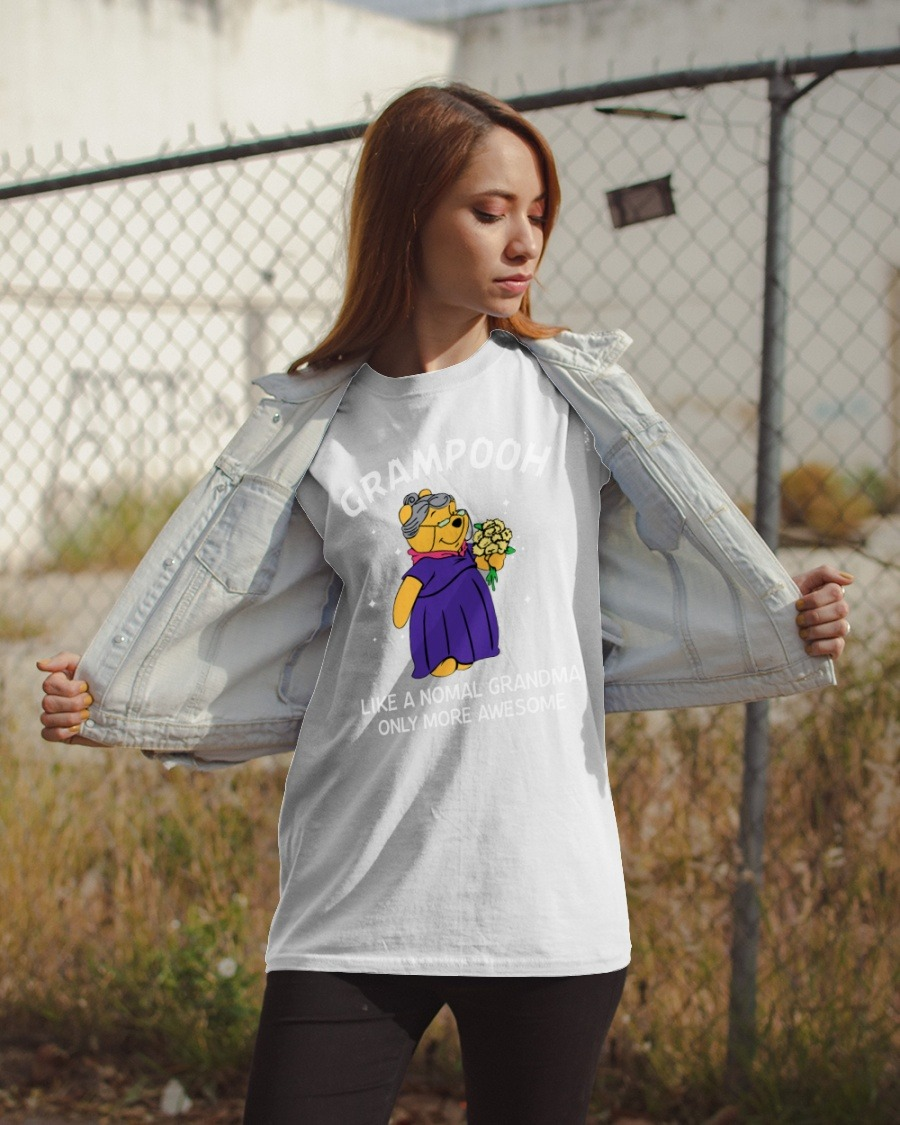 Grampooh like a nomal grandma only more awesome shirt