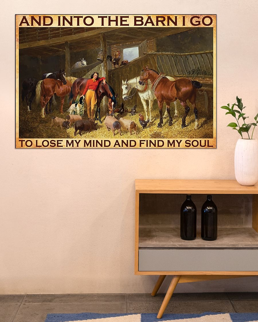 Horse and into the barn I go to lose my mind and find my soul poster A4