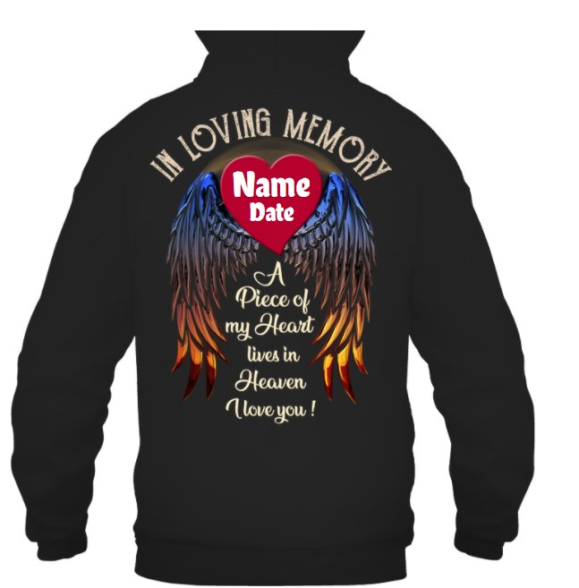 In loving memory a piece of my heart lives in heaven custom name and date shirt