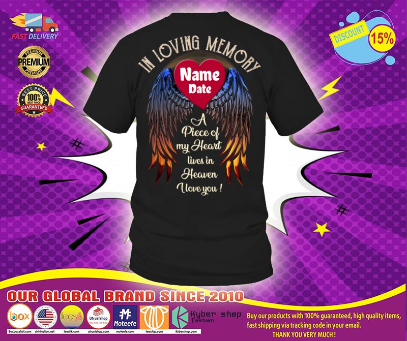 In loving memory a piece of my heart lives in heaven custom name and date shirt5