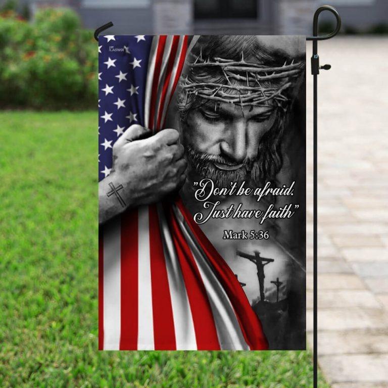 Jesus don't be afraid just have faith flag4