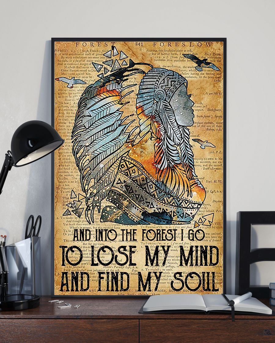 Native American And into the forest I go to lose my mind and find my soul poster4