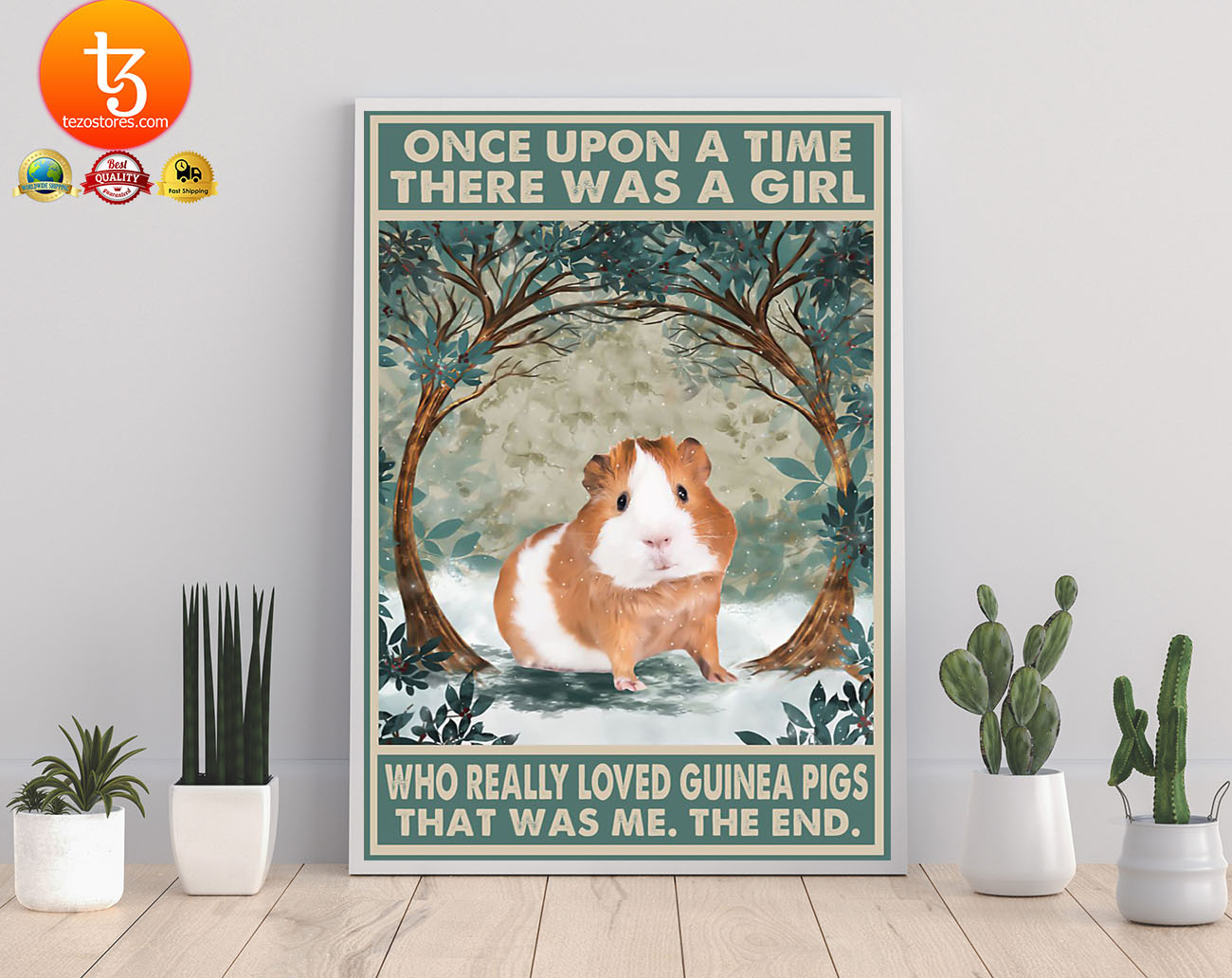 Once upon a time there was a girl who really loved guinea pigs poster