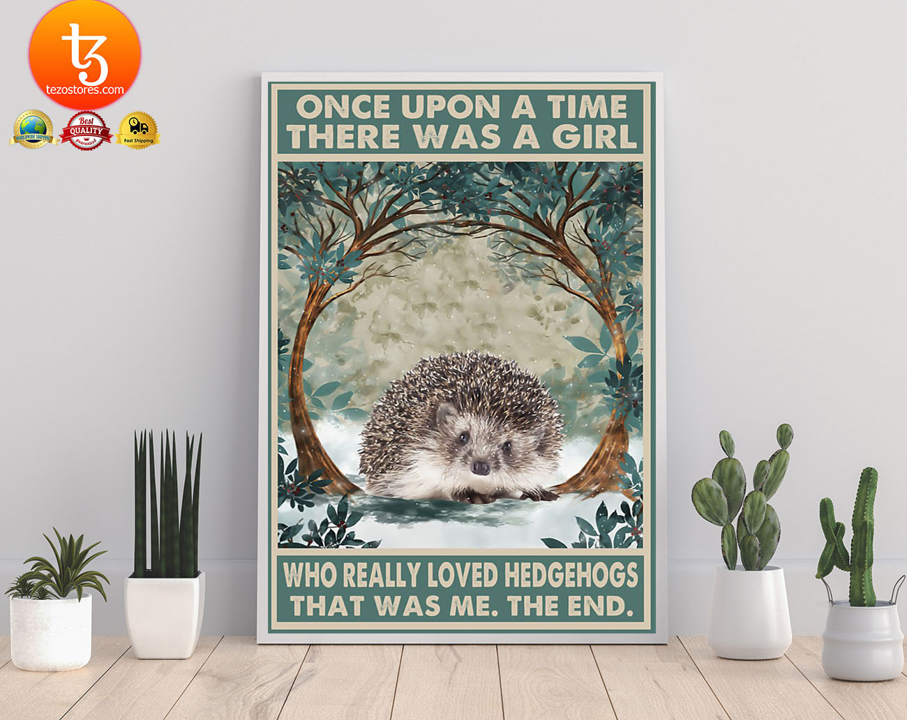 Once upon a time there was a girl who really loved hedgehogs poster