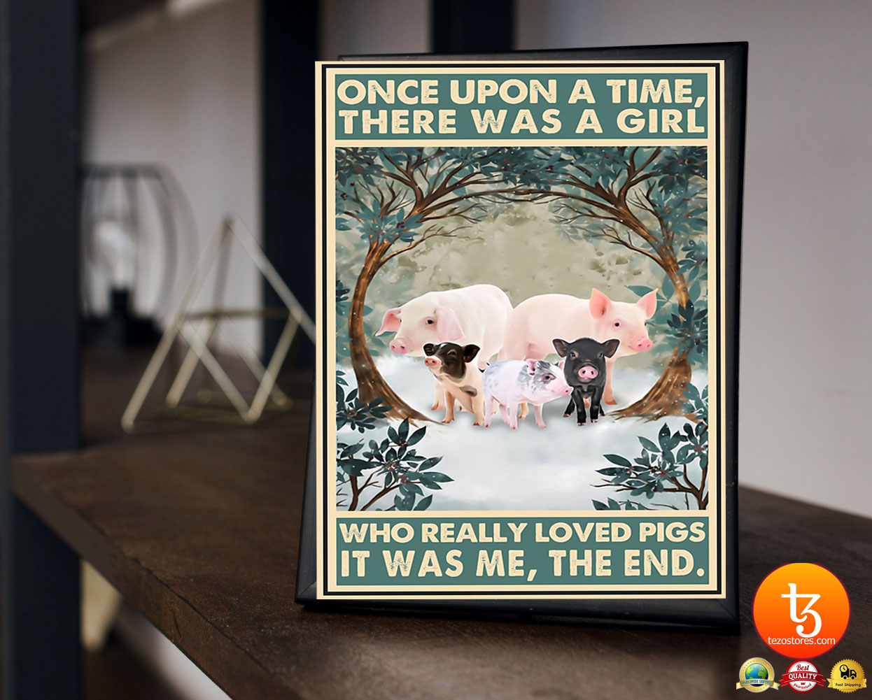 Once upon a time there was a girl who really loved pigs poster