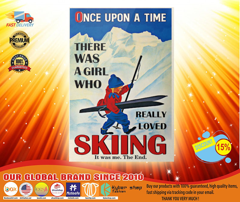 Once upon a time there was a girl who really loved skiing poster4