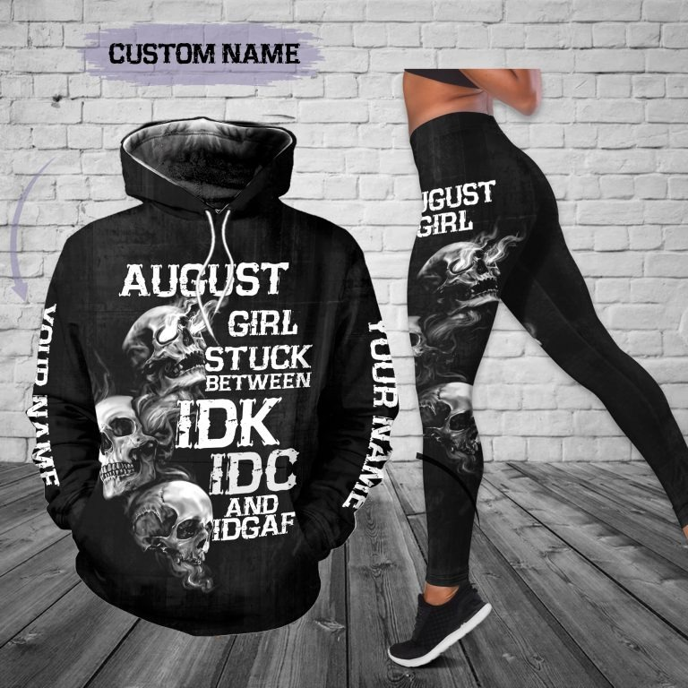 Personalized name august girl stuck between IDK IDC and IDGAF 3D hoodie and legging