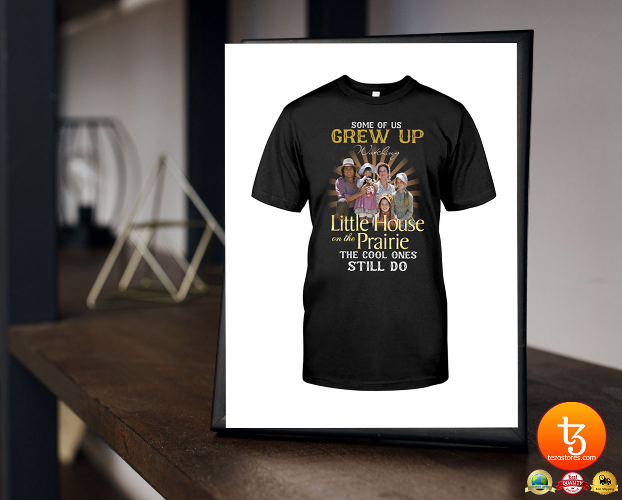 Some of us grew up little house on the prairie the cool ones still do shirt