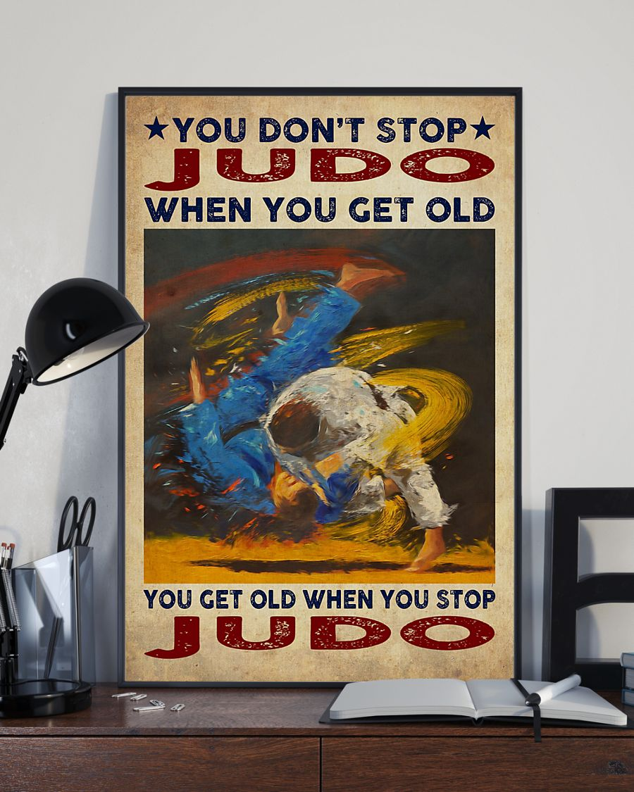 You don't stop judo when you get old poster