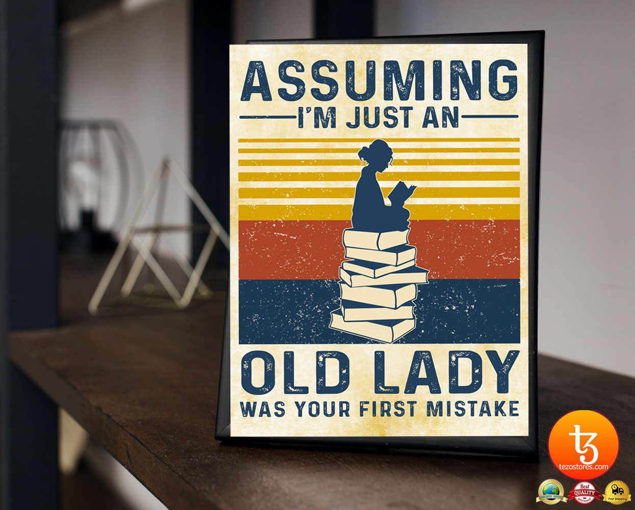 Assuming i'm just an old lady was your first mistake poster