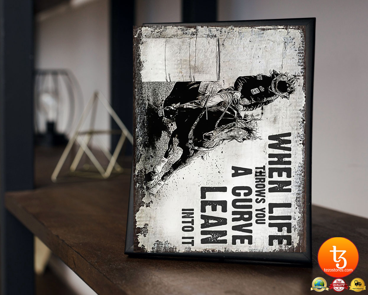 Barrel racing when life throws you a curve lean into it poster 2
