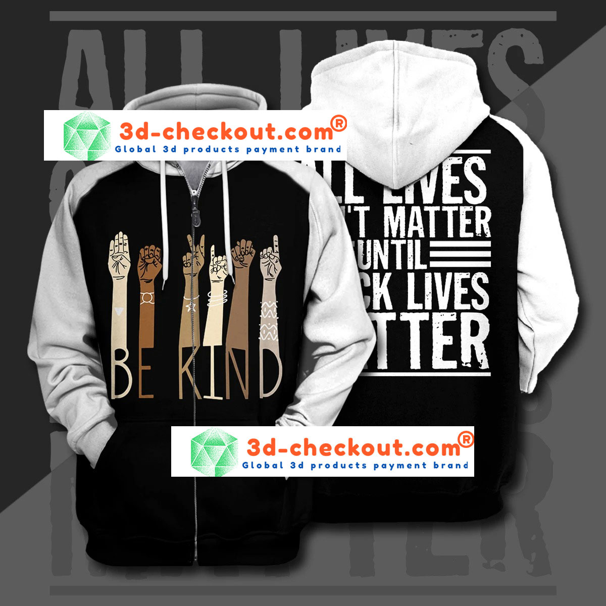 Be kind all lives can't matter until 3d print hoodie