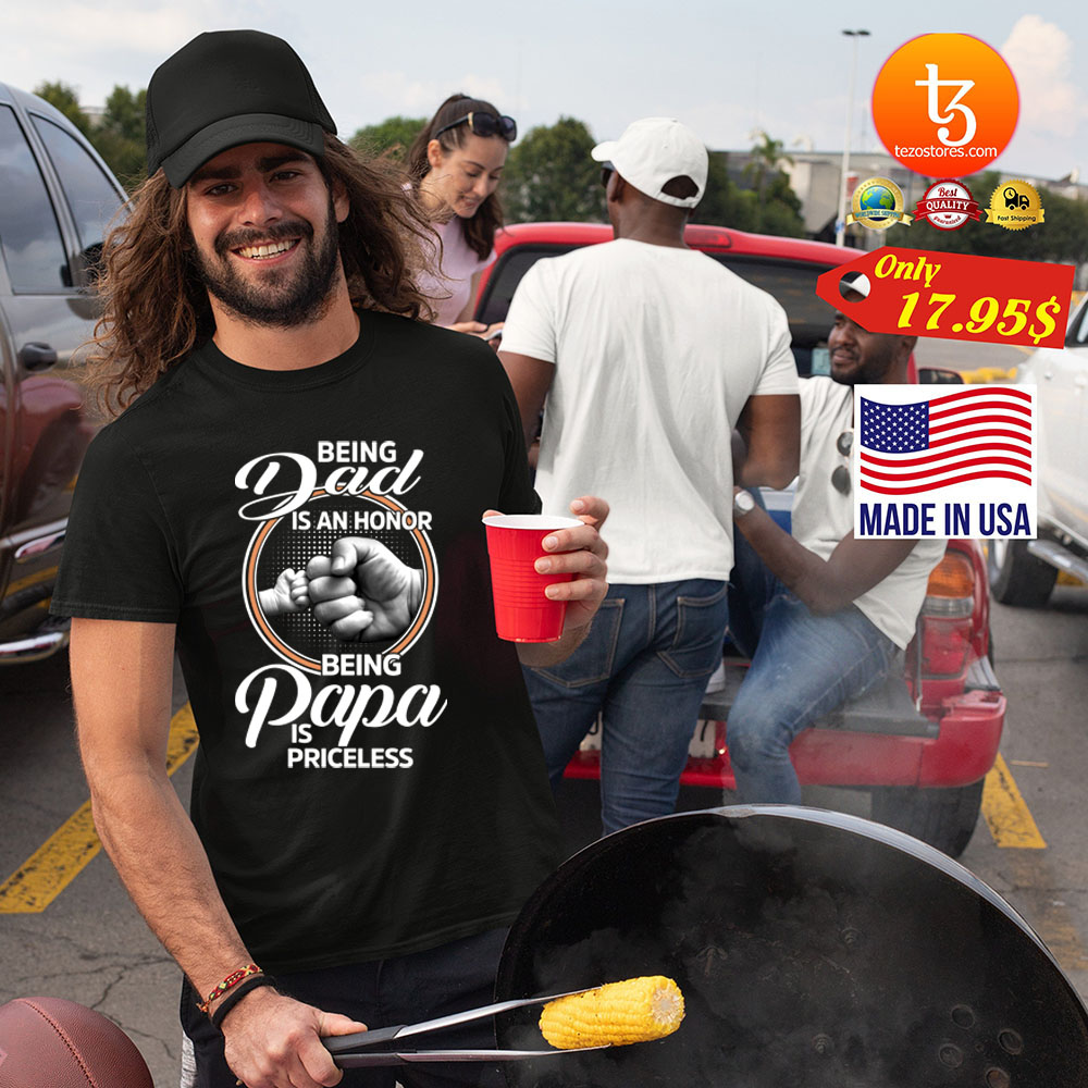 Being dad is an honor being papa is priceless Shirt 25