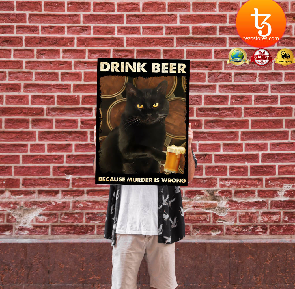 Black cat drink beer because murder is wrong poster 4