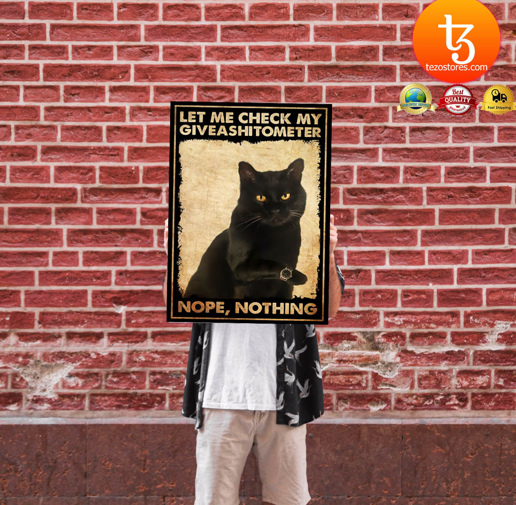 Cat let me check my giveashitometer nope nothing poster 23