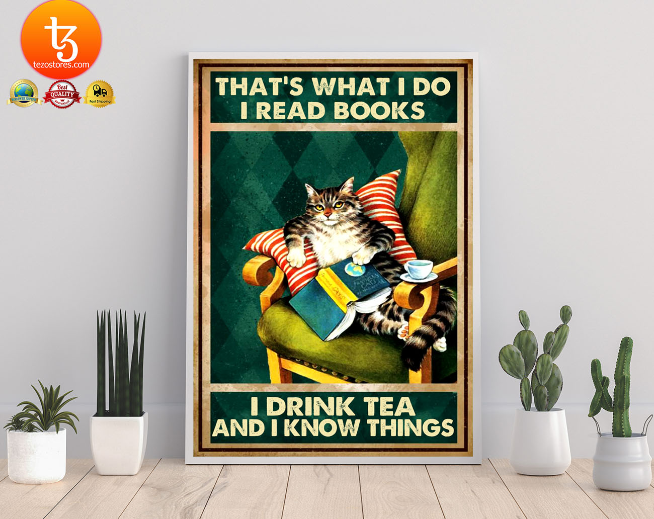 Cat that's what I do I read books I drink tea and I know things poster