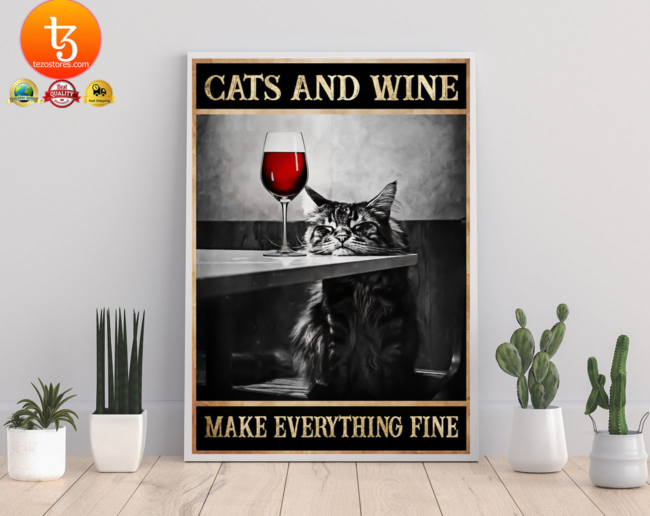 Cats and wine make everything fine poster 21