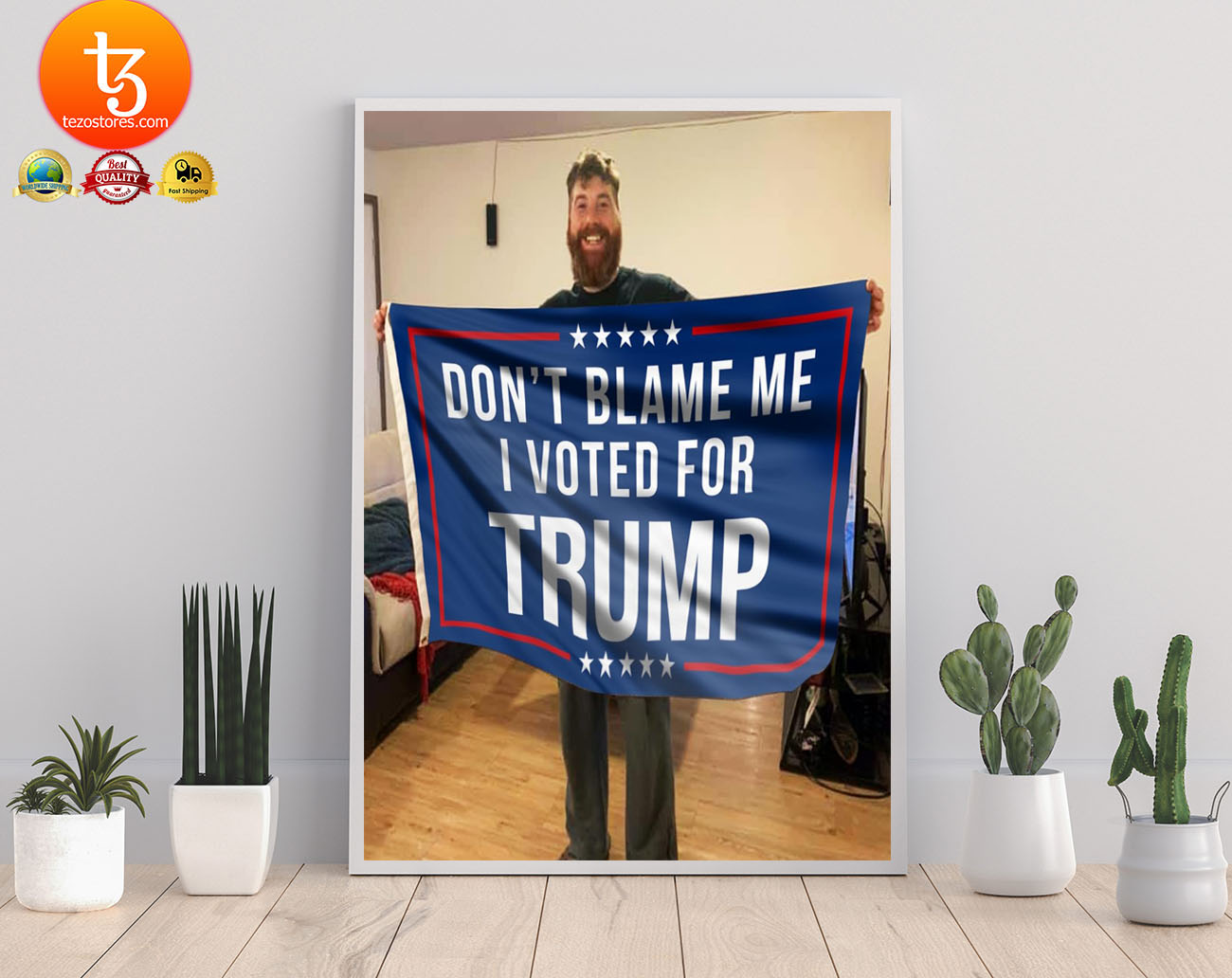 Don't blame me I voted for Trump flag 21
