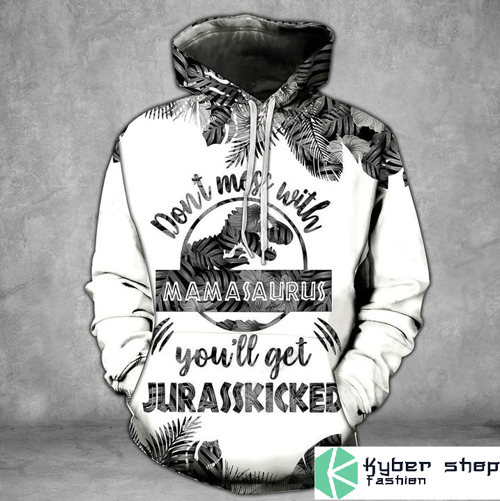 Don't miss with mamasaurus you'll get jarasskicked gray 3D hoodie and legging