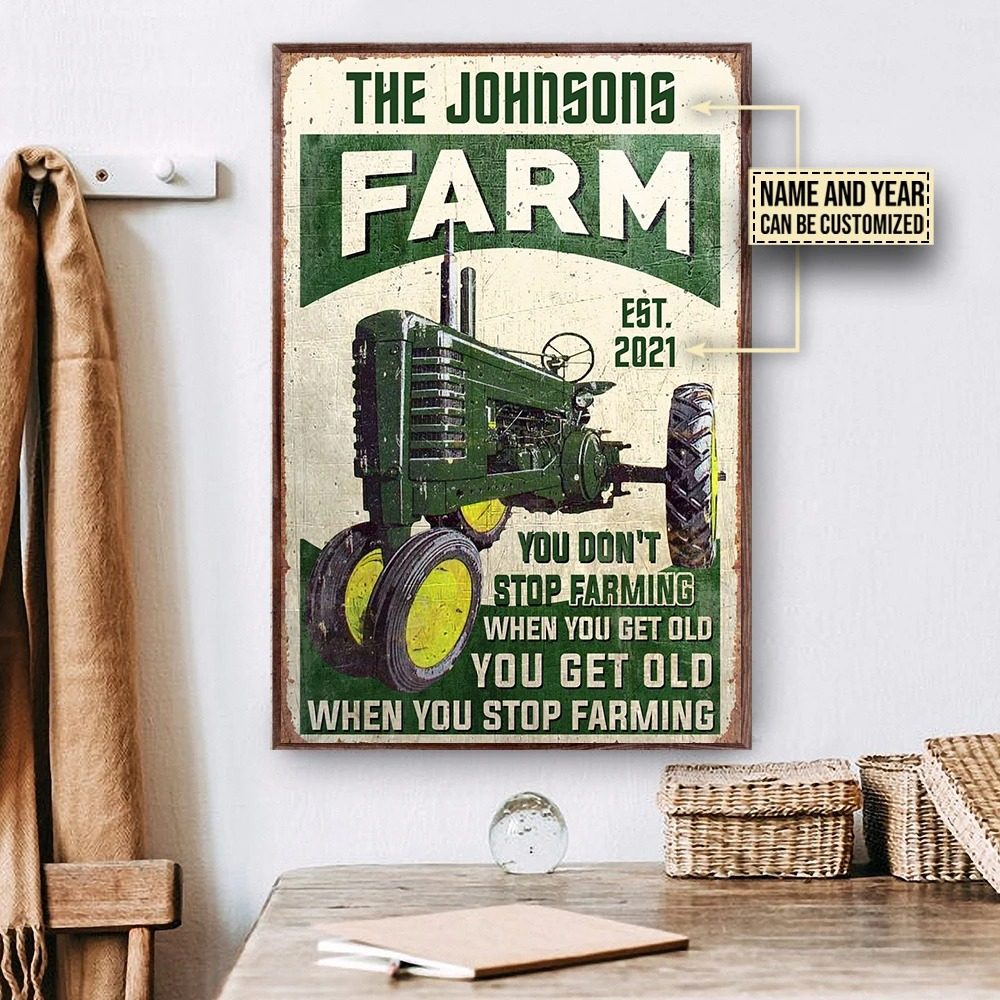 Farm tractor you dont stop farming when you get old custom name poster