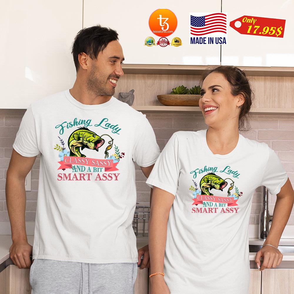 Fishing lady calssy sassy and a bit smart assy Shirt 2