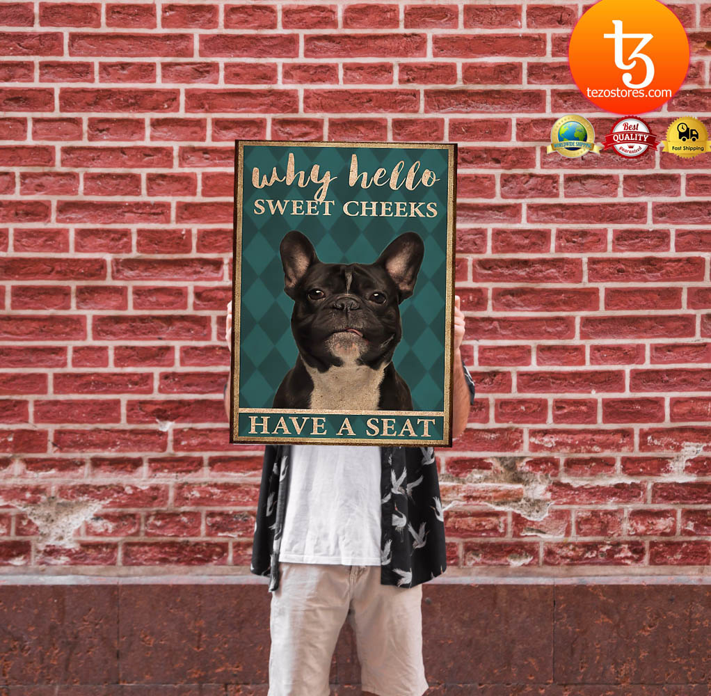French bulldog why hello sweet cheeks have a seat poster 17