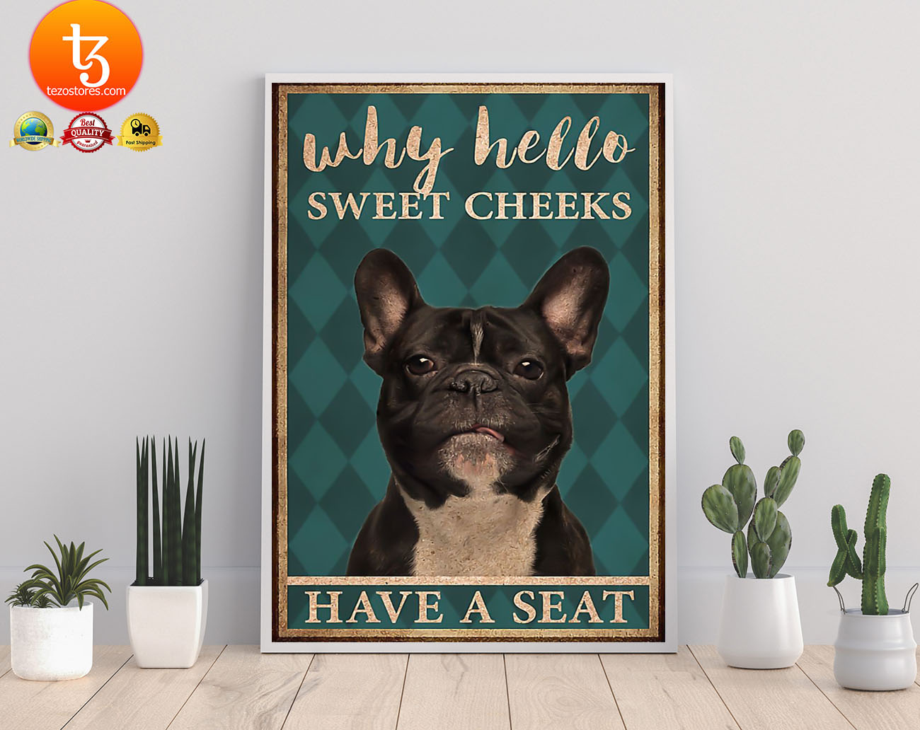 French bulldog why hello sweet cheeks have a seat poster 21