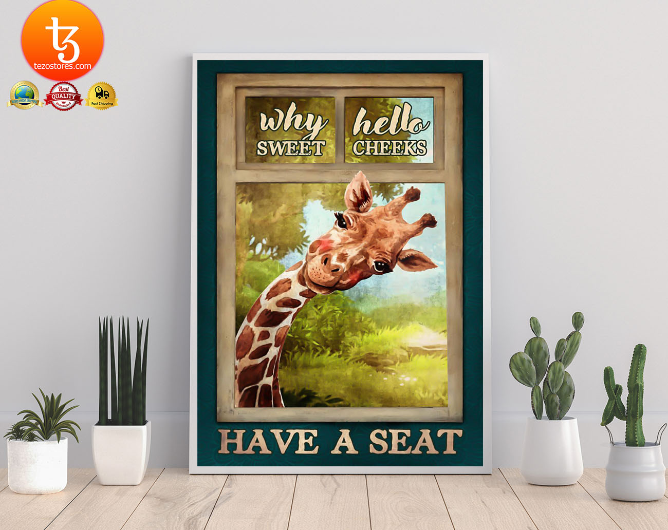 Giraffe why hello sweet cheeks have a seat poster 19