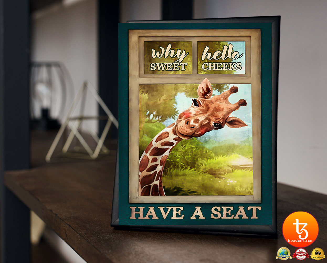 Giraffe why hello sweet cheeks have a seat poster 23