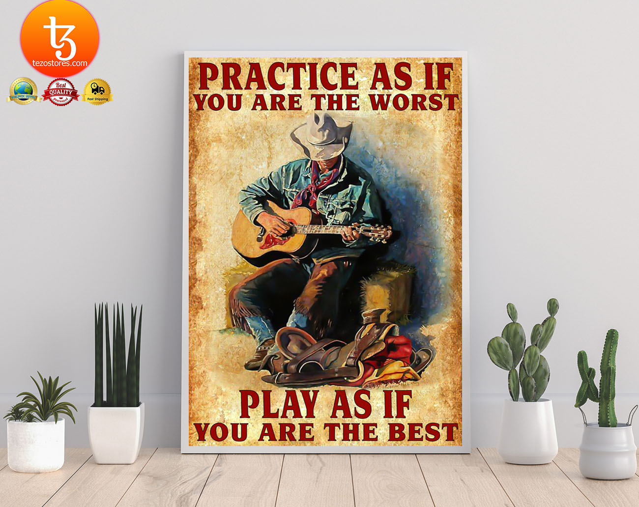 Guitar Practice as if you are the worst play as if you are the best poster 3